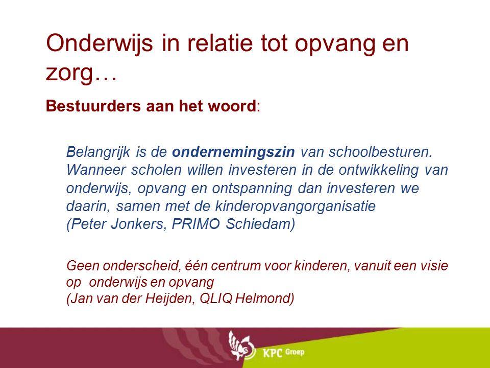 Onderwijs in relatie tot opvang en zorg… Bestuurders aan het woord: Belangrijk is de ondernemingszin van schoolbesturen.