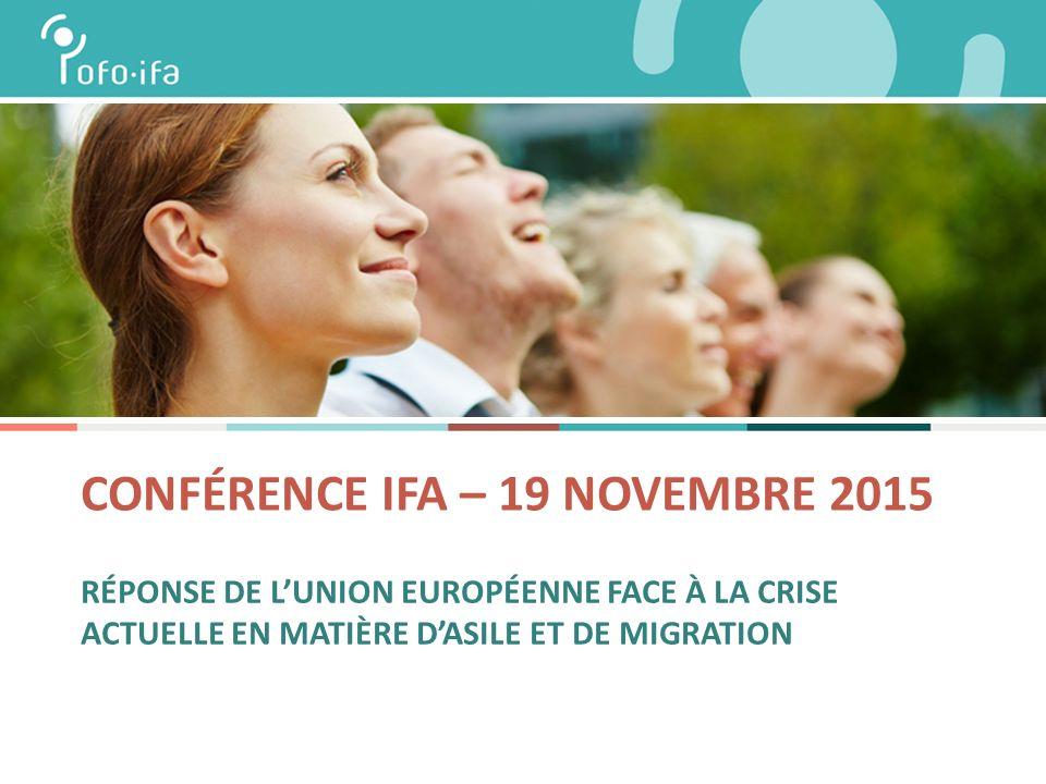 CONFÉRENCE IFA – 19 NOVEMBRE 2015 RÉPONSE DE L'UNION EUROPÉENNE FACE À LA CRISE ACTUELLE EN MATIÈRE D'ASILE ET DE MIGRATION