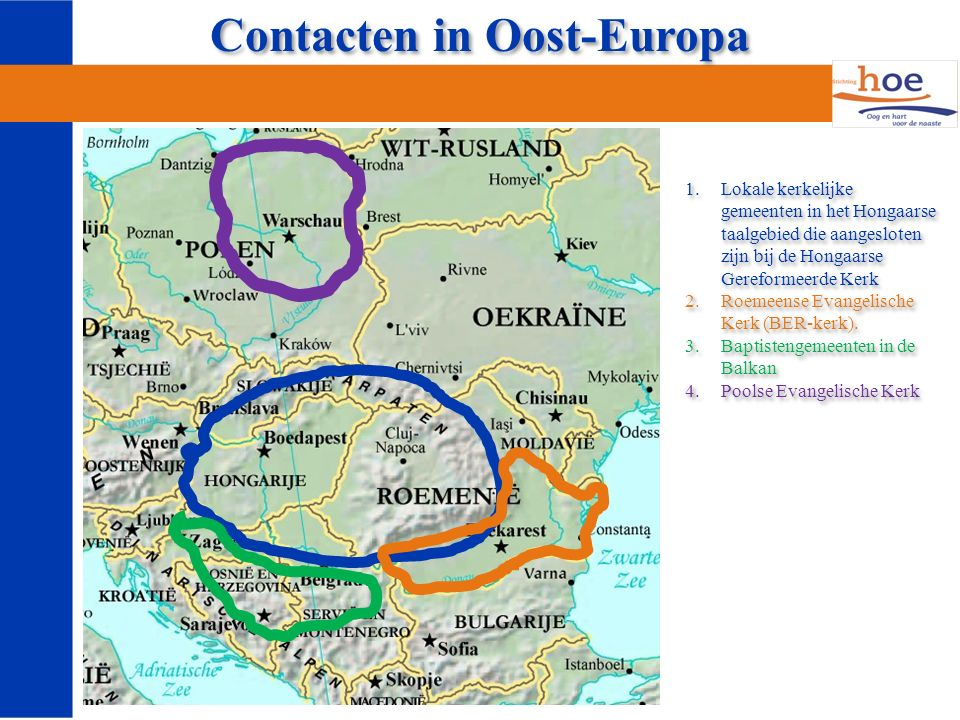 Contacten in Oost-Europa 1.Lokale kerkelijke gemeenten in het Hongaarse taalgebied die aangesloten zijn bij de Hongaarse Gereformeerde Kerk 2.Roemeense Evangelische Kerk (BER-kerk).
