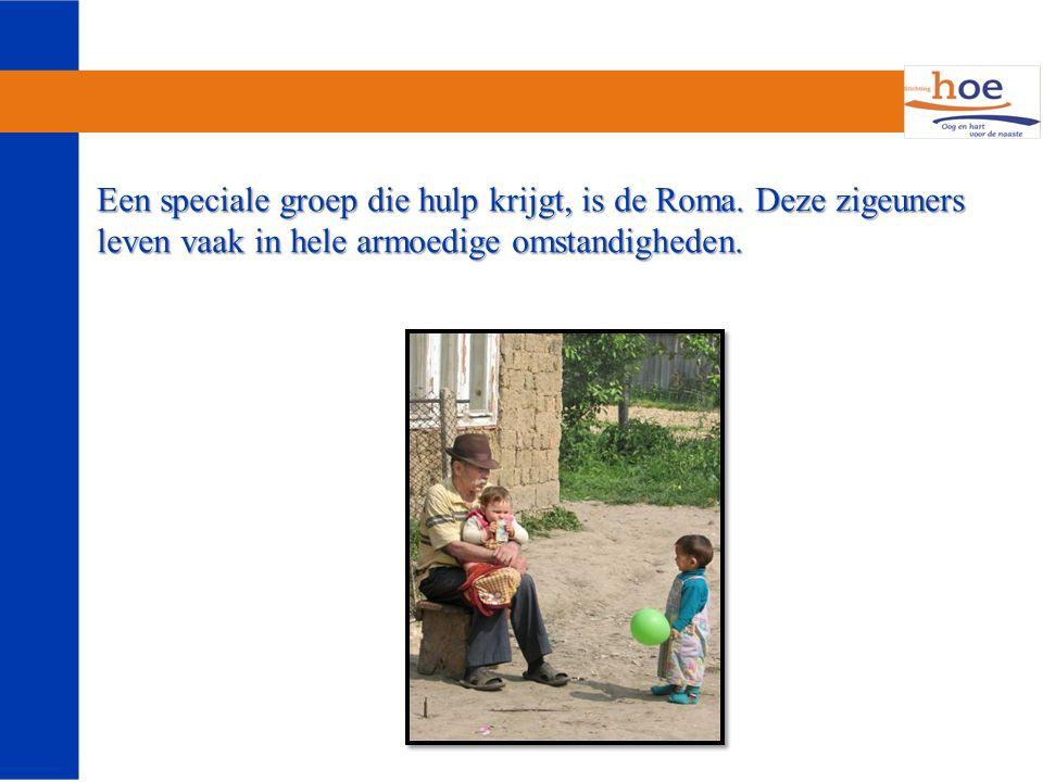 Een speciale groep die hulp krijgt, is de Roma.