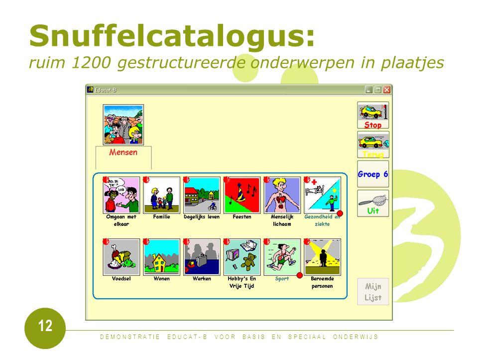 D E M O N S T R A T I E E D U C A T - B V O O R B A S I S E N S P E C I A A L O N D E R W I J S 12 Snuffelcatalogus: ruim 1200 gestructureerde onderwerpen in plaatjes