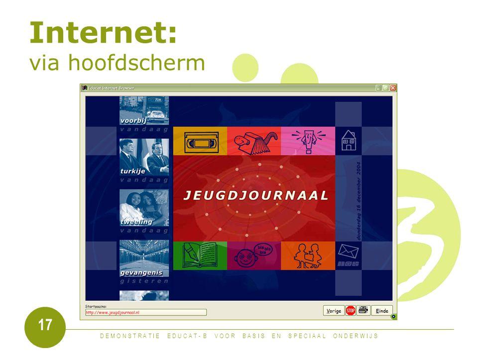 D E M O N S T R A T I E E D U C A T - B V O O R B A S I S E N S P E C I A A L O N D E R W I J S 17 Internet: via hoofdscherm
