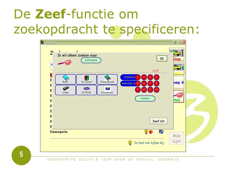 D E M O N S T R A T I E E D U C A T - B V O O R B A S I S E N S P E C I A A L O N D E R W I J S 5 De Zeef-functie om zoekopdracht te specificeren: