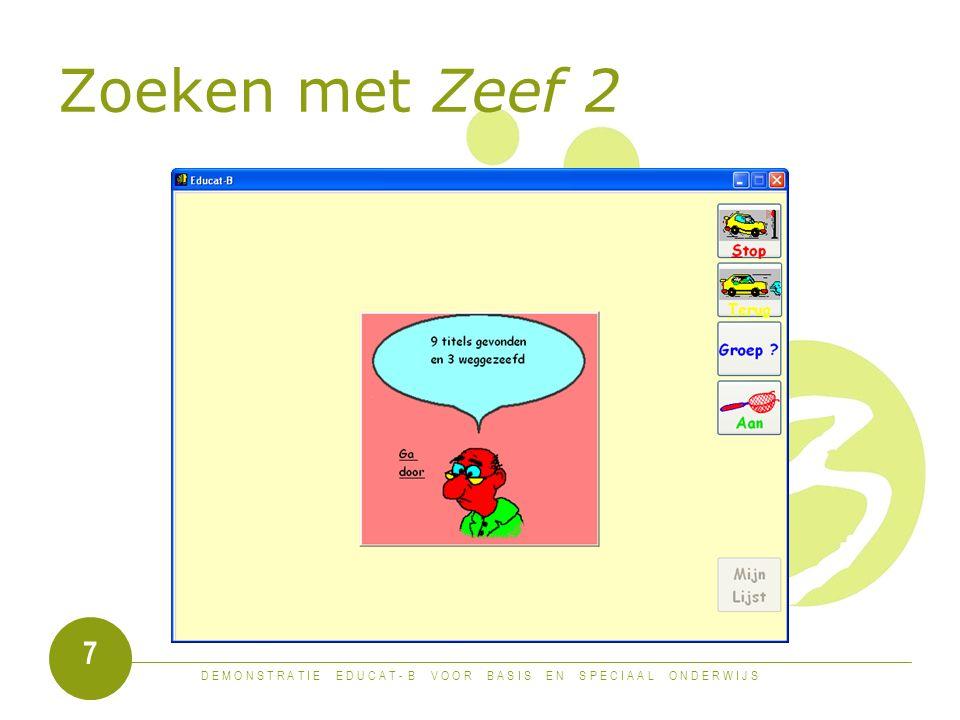 D E M O N S T R A T I E E D U C A T - B V O O R B A S I S E N S P E C I A A L O N D E R W I J S 7 Zoeken met Zeef 2