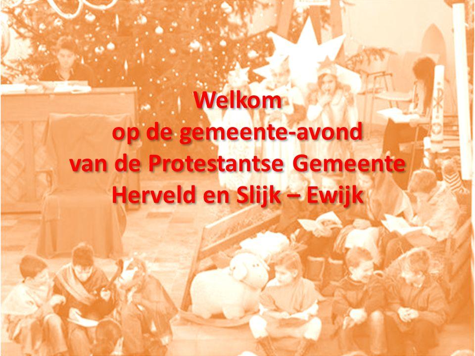 Welkom op de gemeente-avond van de Protestantse Gemeente Herveld en Slijk – Ewijk