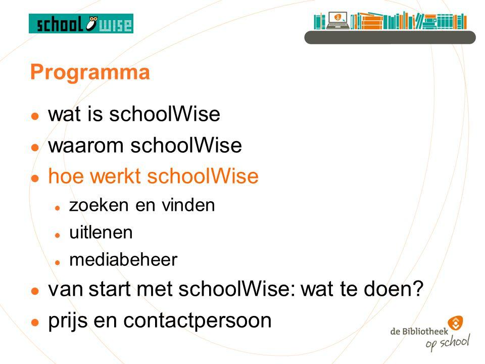 Programma ● wat is schoolWise ● waarom schoolWise ● hoe werkt schoolWise ● zoeken en vinden ● uitlenen ● mediabeheer ● van start met schoolWise: wat te doen.