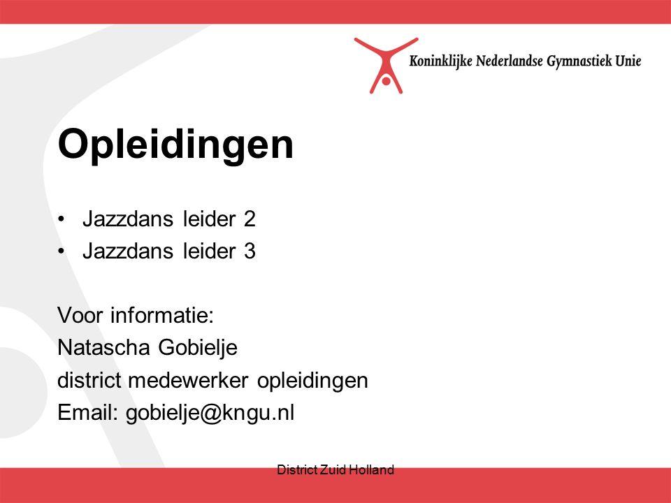 Opleidingen Jazzdans leider 2 Jazzdans leider 3 Voor informatie: Natascha Gobielje district medewerker opleidingen Email: gobielje@kngu.nl District Zuid Holland