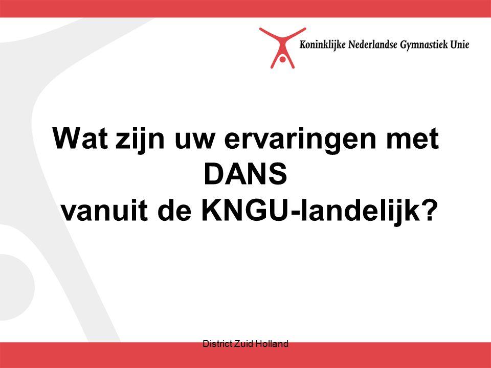 Wat zijn uw ervaringen met DANS vanuit de KNGU-landelijk District Zuid Holland