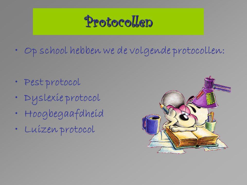 Op school hebben we de volgende protocollen: Pest protocol Dyslexie protocol Hoogbegaafdheid Luizen protocol Protocollen