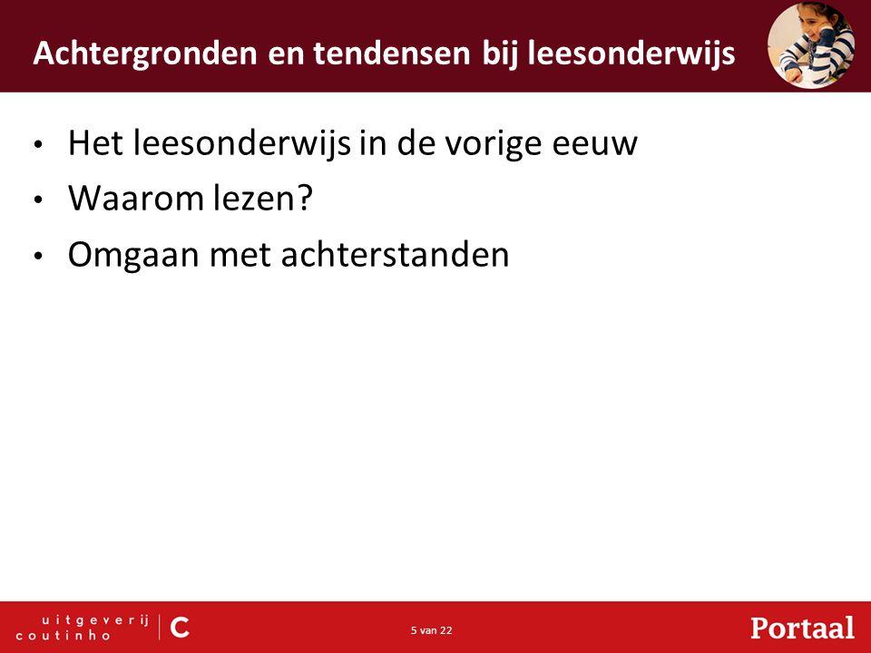 5 van 22 Achtergronden en tendensen bij leesonderwijs Het leesonderwijs in de vorige eeuw Waarom lezen.