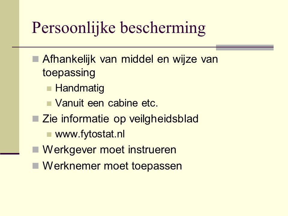 Persoonlijke bescherming Afhankelijk van middel en wijze van toepassing Handmatig Vanuit een cabine etc. Zie informatie op veilgheidsblad www.fytostat