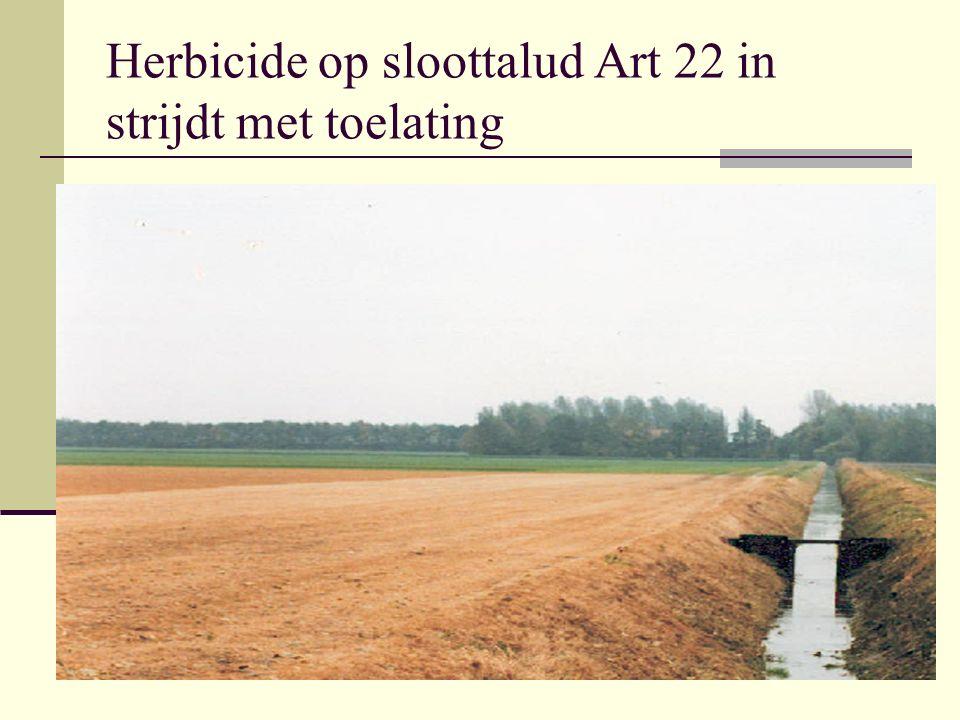 Herbicide op sloottalud Art 22 in strijdt met toelating