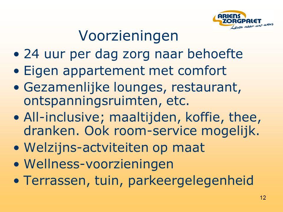 12 24 uur per dag zorg naar behoefte Eigen appartement met comfort Gezamenlijke lounges, restaurant, ontspanningsruimten, etc.