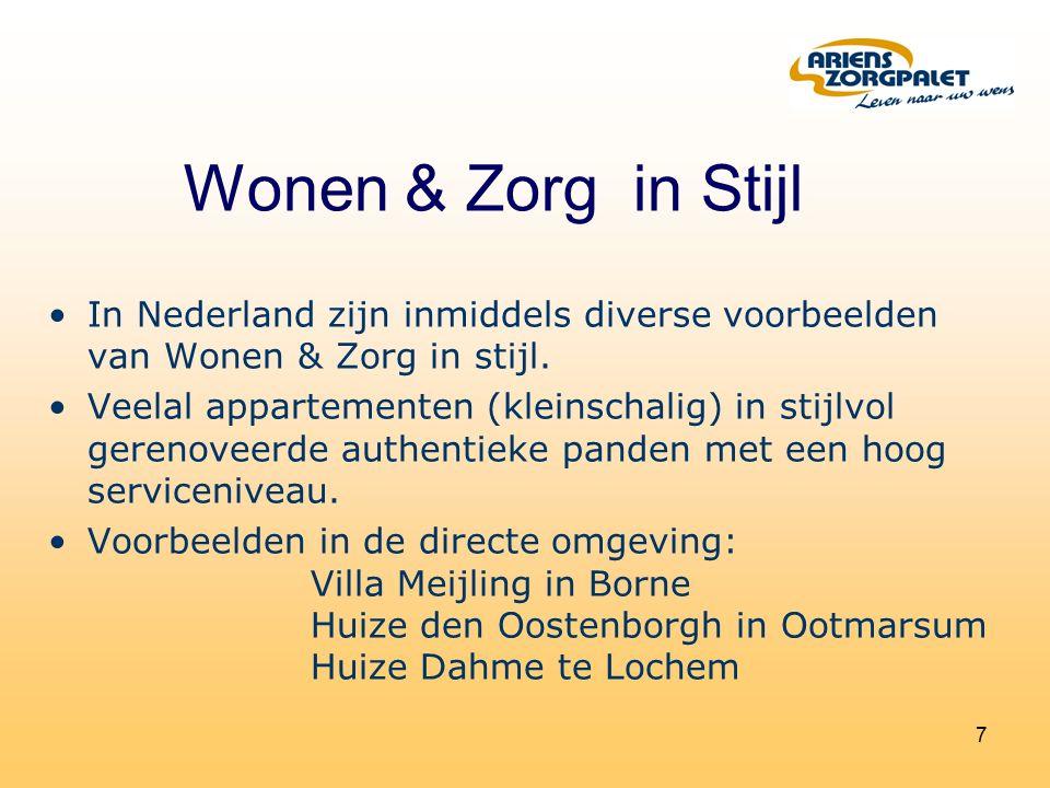 7 In Nederland zijn inmiddels diverse voorbeelden van Wonen & Zorg in stijl.