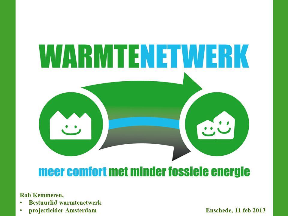 Rob Kemmeren, Bestuurlid warmtenetwerk projectleider Amsterdam Enschede, 11 feb 2013
