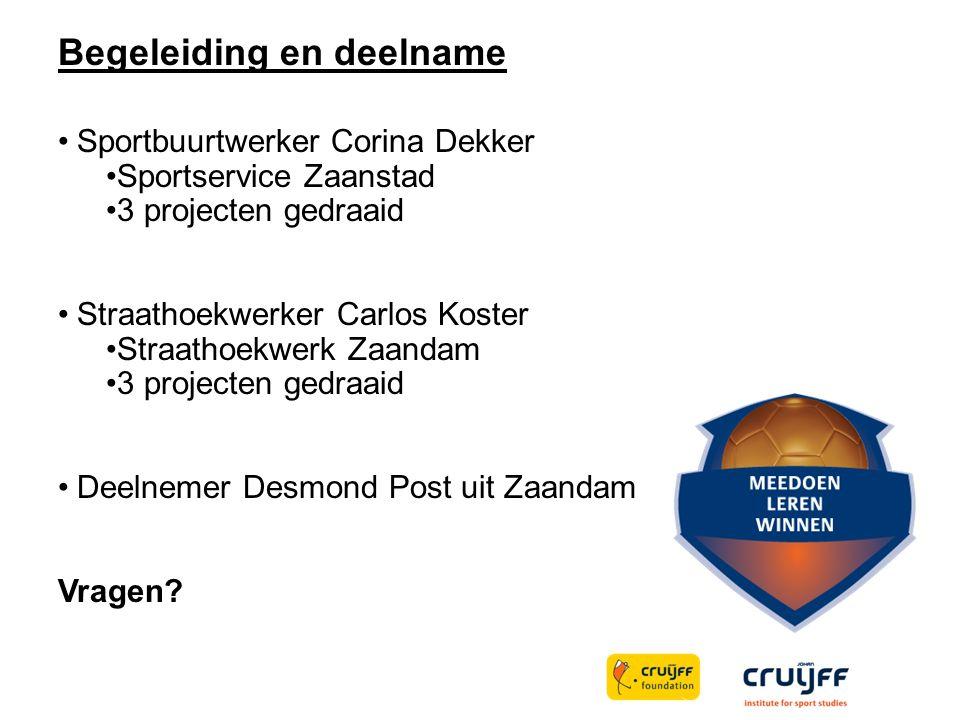 Begeleiding en deelname Sportbuurtwerker Corina Dekker Sportservice Zaanstad 3 projecten gedraaid Straathoekwerker Carlos Koster Straathoekwerk Zaanda