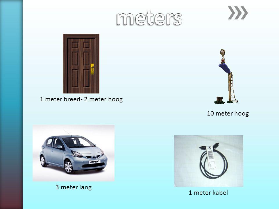 1 meter breed- 2 meter hoog 1 meter kabel 3 meter lang 10 meter hoog