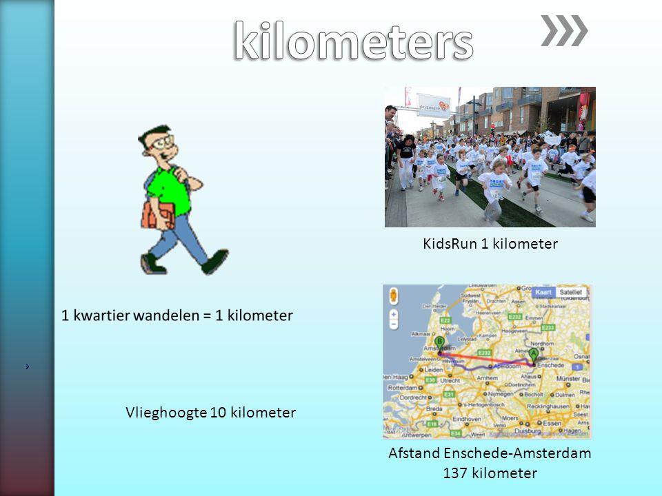 KidsRun 1 kilometer Afstand Enschede-Amsterdam 137 kilometer Vlieghoogte 10 kilometer
