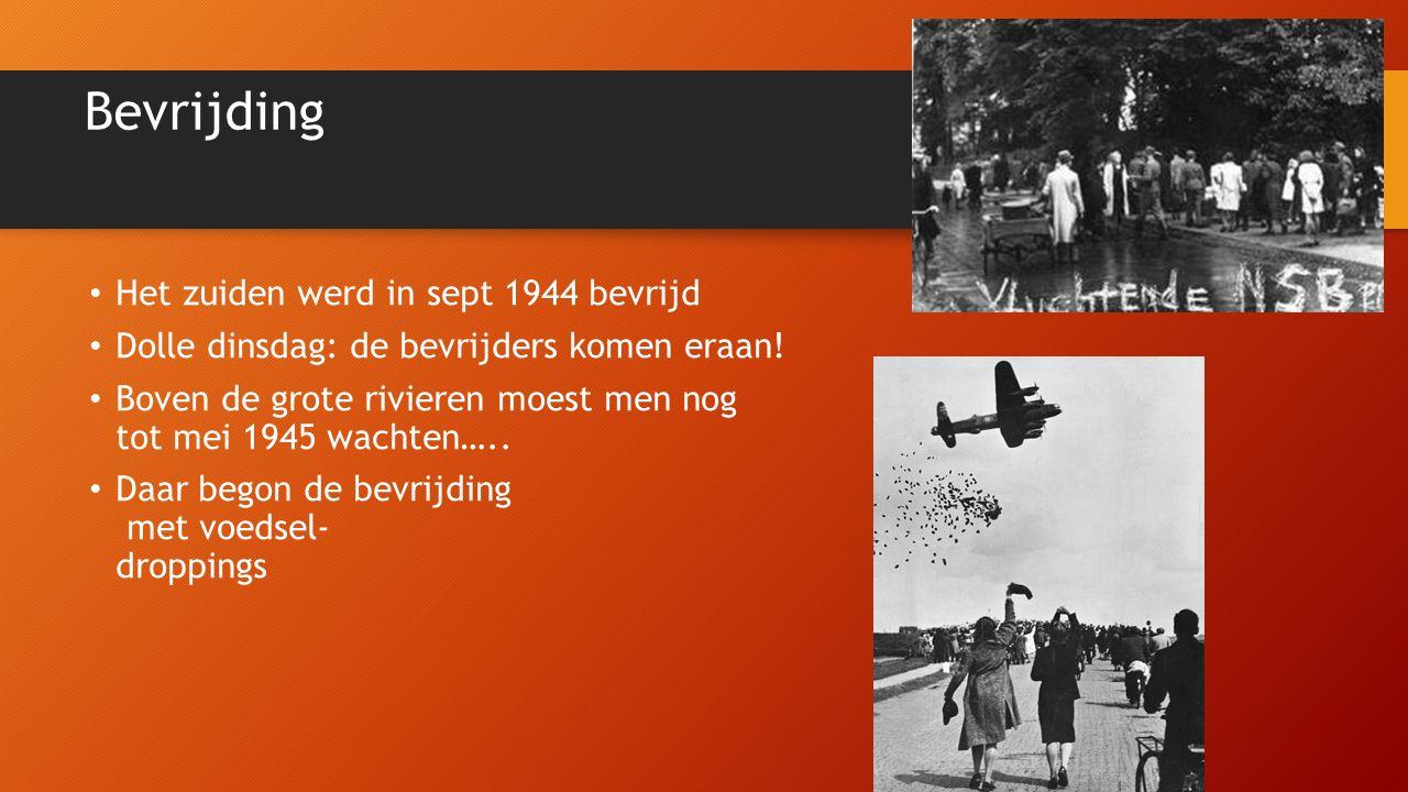 Bevrijding Het zuiden werd in sept 1944 bevrijd Dolle dinsdag: de bevrijders komen eraan.