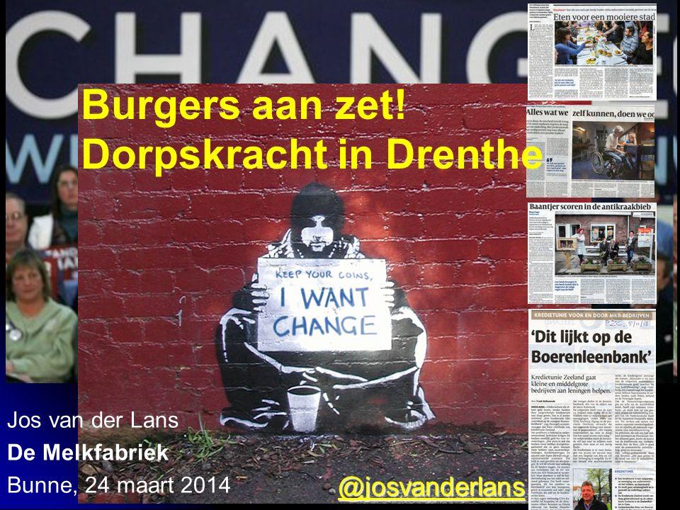 Jos van der Lans De Melkfabriek Bunne, 24 maart 2014 @josvanderlans Burgers aan zet.