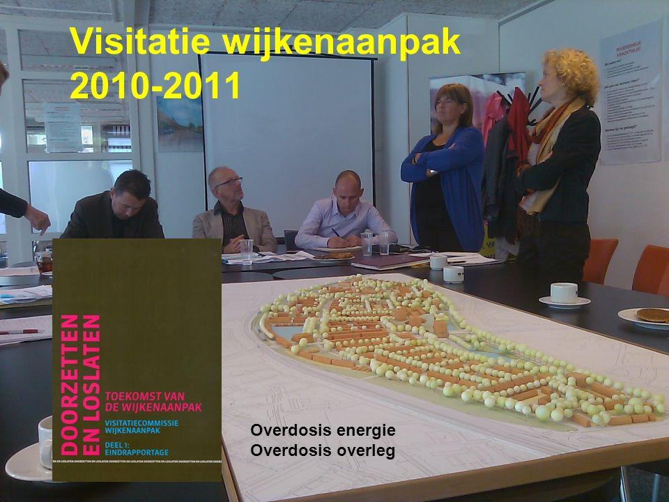 Visitatie wijkenaanpak 2010-2011 Overdosis energie Overdosis overleg