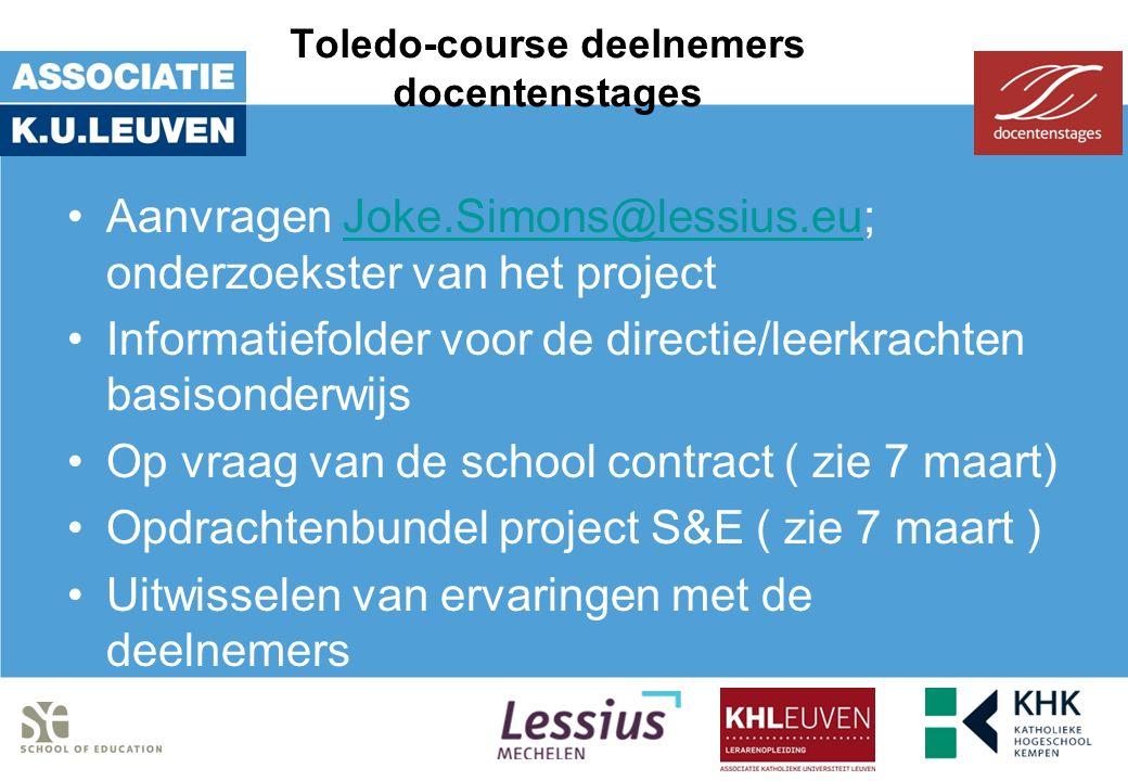 Toledo-course deelnemers docentenstages Aanvragen Joke.Simons@lessius.eu; onderzoekster van het projectJoke.Simons@lessius.eu Informatiefolder voor de