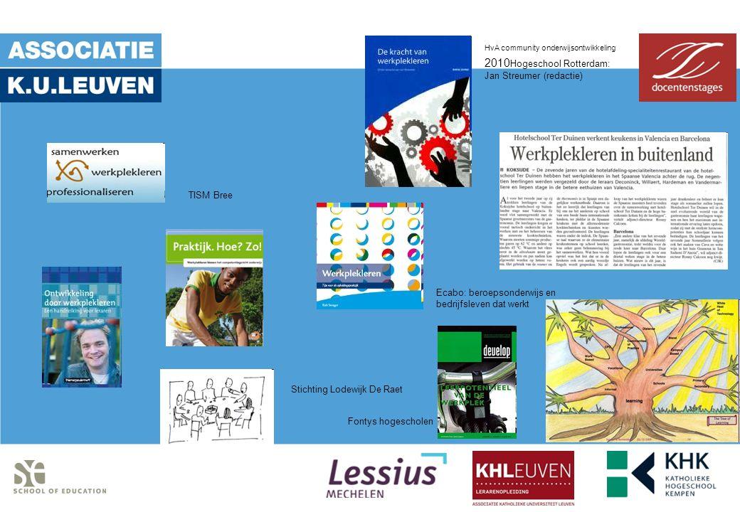TISM Bree Stichting Lodewijk De Raet Ecabo: beroepsonderwijs en bedrijfsleven dat werkt HvA community onderwijsontwikkeling 2010 Hogeschool Rotterdam: Jan Streumer (redactie) Fontys hogescholen