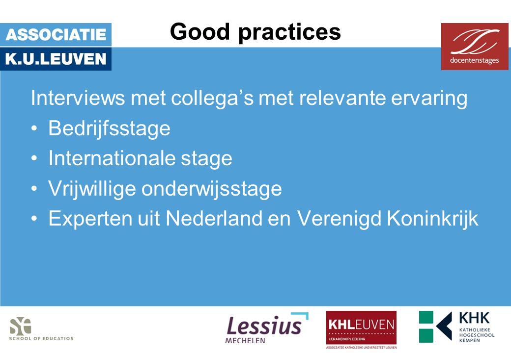 Good practices Interviews met collega's met relevante ervaring Bedrijfsstage Internationale stage Vrijwillige onderwijsstage Experten uit Nederland en