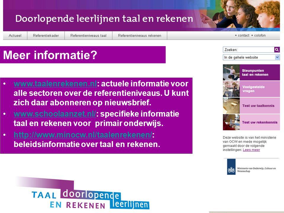 www.taalenrekenen.nl: actuele informatie voor alle sectoren over de referentieniveaus. U kunt zich daar abonneren op nieuwsbrief.www.taalenrekenen.nl