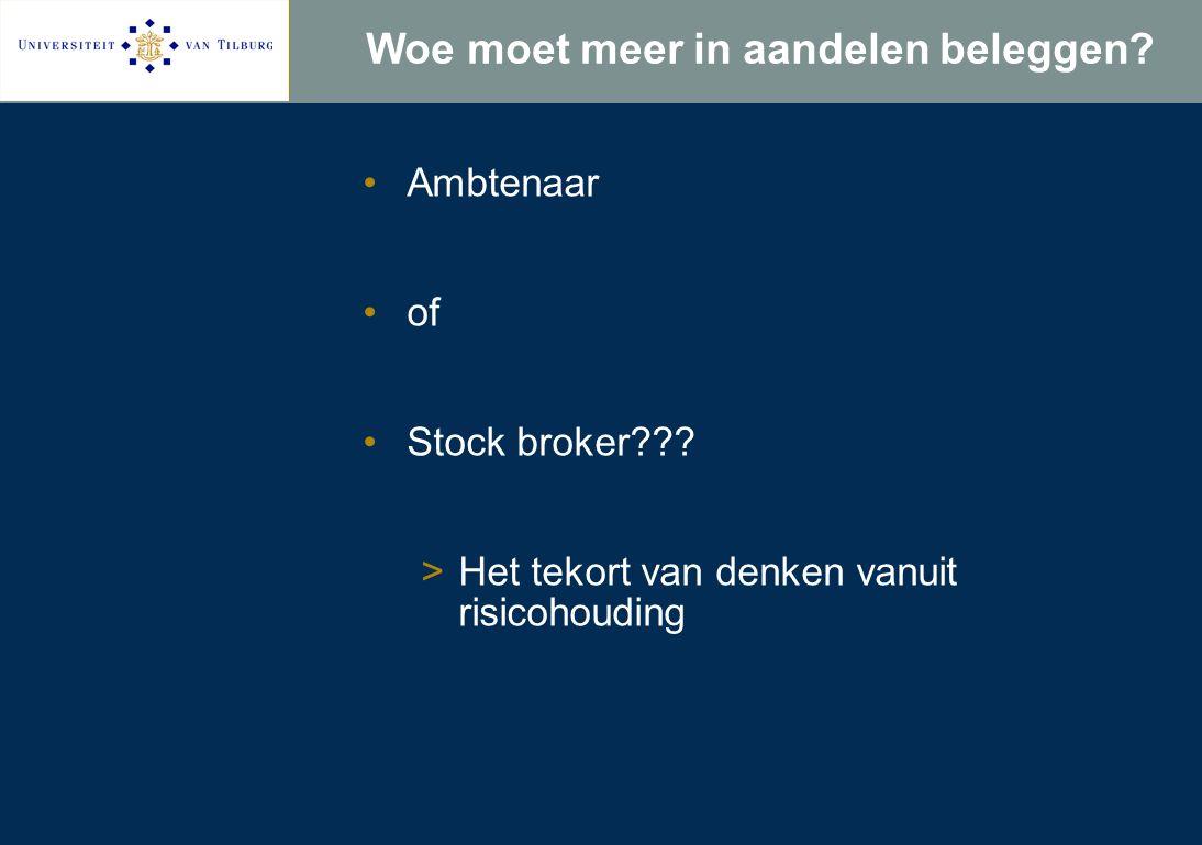 Woe moet meer in aandelen beleggen. Ambtenaar of Stock broker .