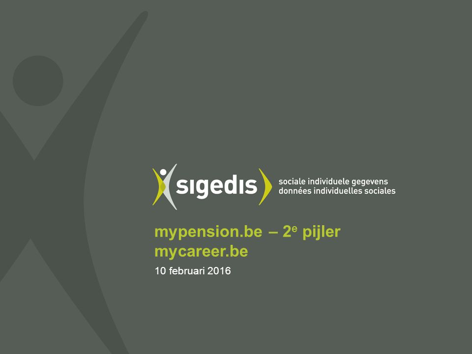 10 februari 2016 mypension.be – 2 e pijler mycareer.be