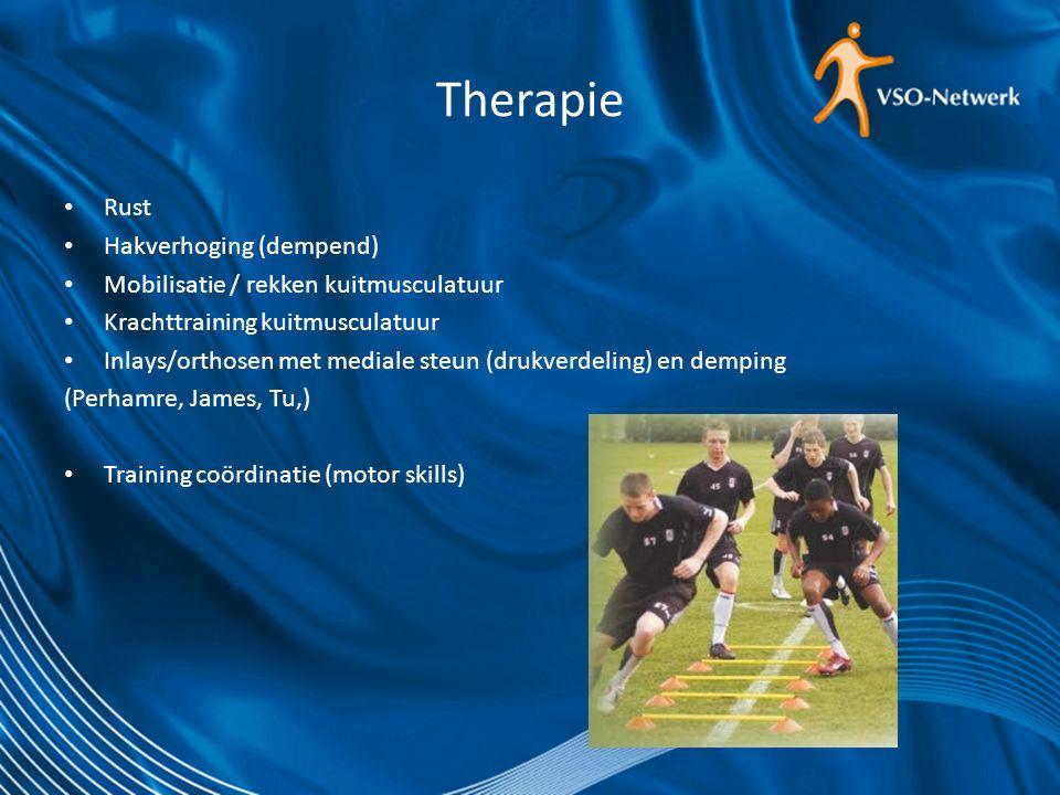 Therapie Rust Hakverhoging (dempend) Mobilisatie / rekken kuitmusculatuur Krachttraining kuitmusculatuur Inlays/orthosen met mediale steun (drukverdeling) en demping (Perhamre, James, Tu,) Training coördinatie (motor skills)