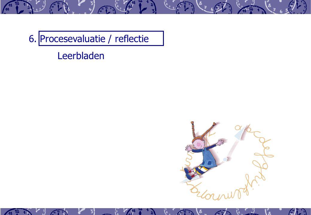 6. Procesevaluatie / reflectie Leerbladen