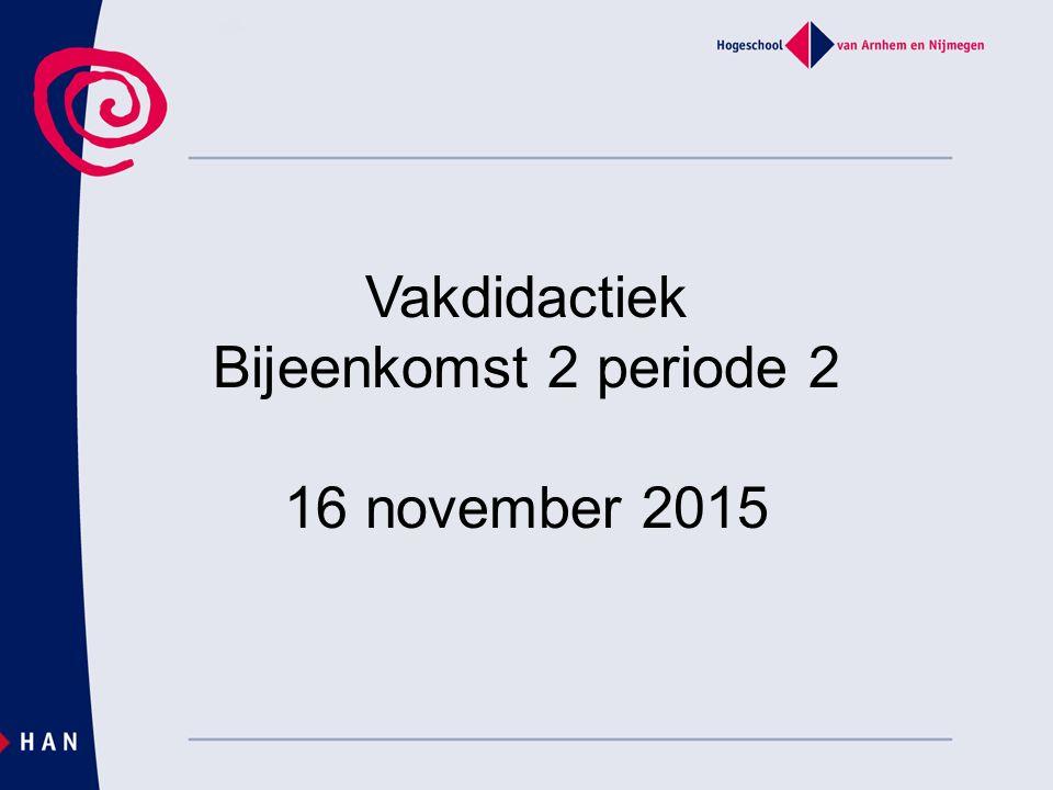 Vakdidactiek Bijeenkomst 2 periode 2 16 november 2015