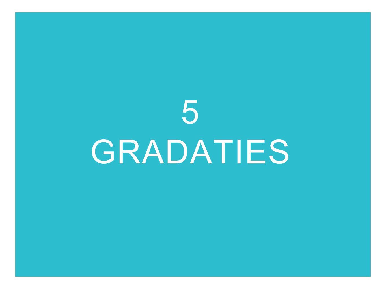 5 GRADATIES