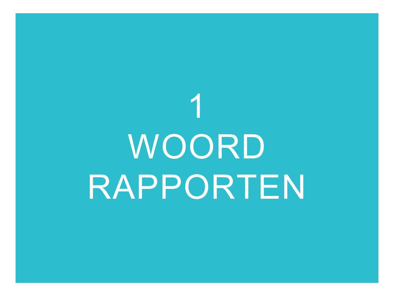 1 WOORD RAPPORTEN