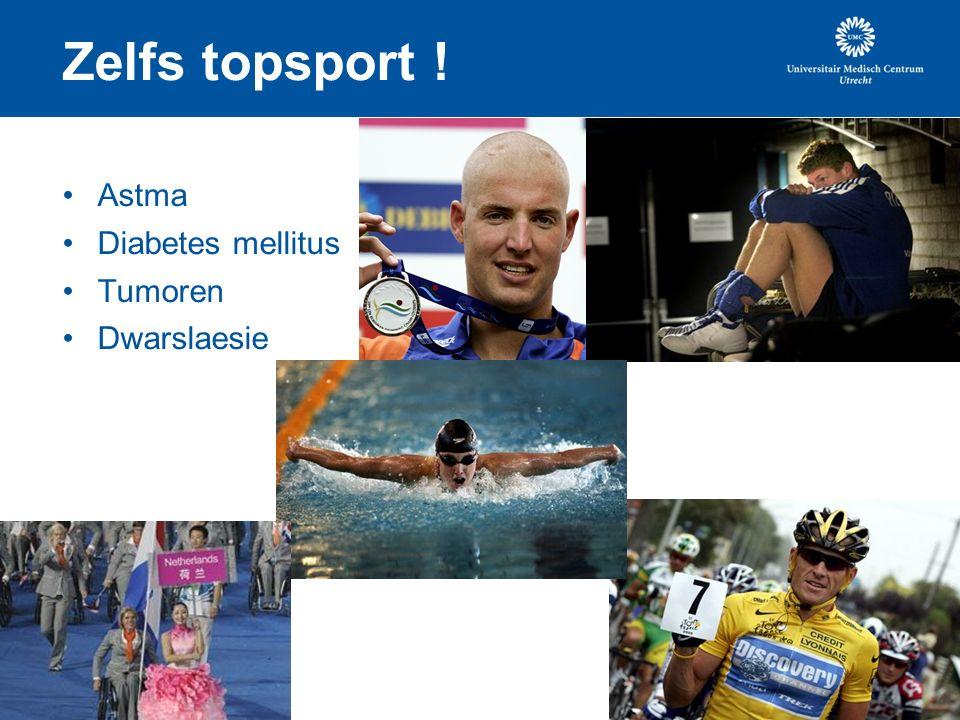 Zelfs topsport ! Astma Diabetes mellitus Tumoren Dwarslaesie