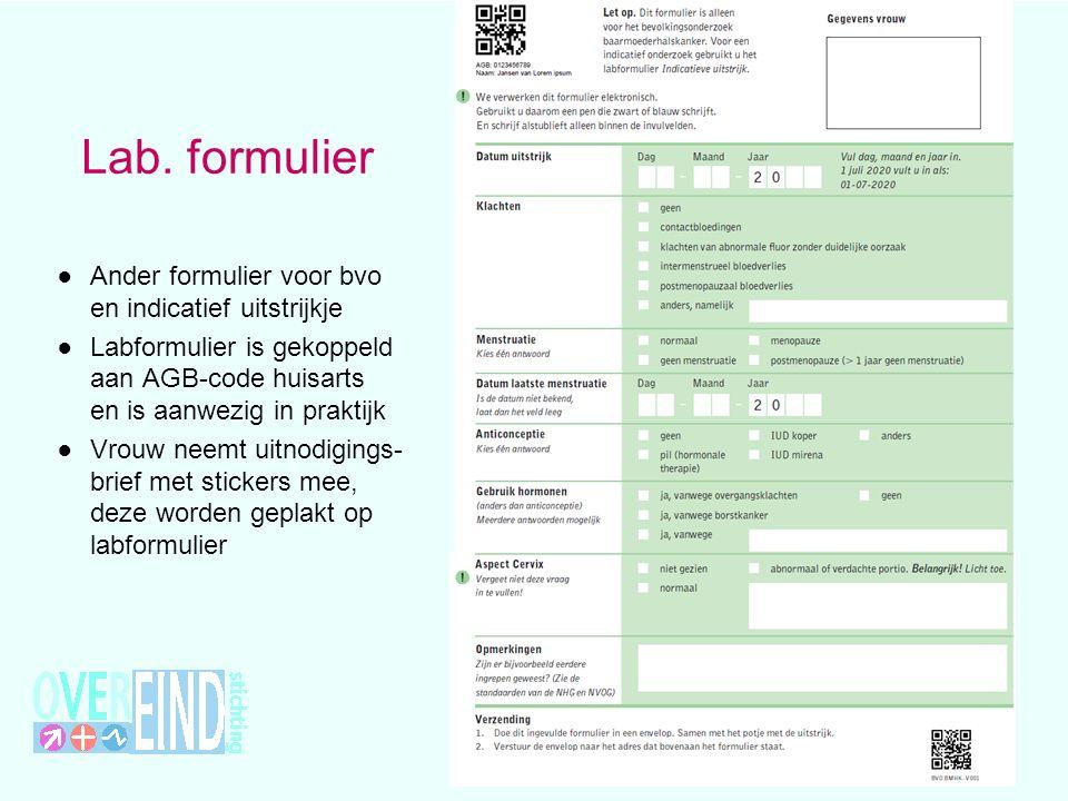 Lab. formulier ● Ander formulier voor bvo en indicatief uitstrijkje ● Labformulier is gekoppeld aan AGB-code huisarts en is aanwezig in praktijk ● Vro