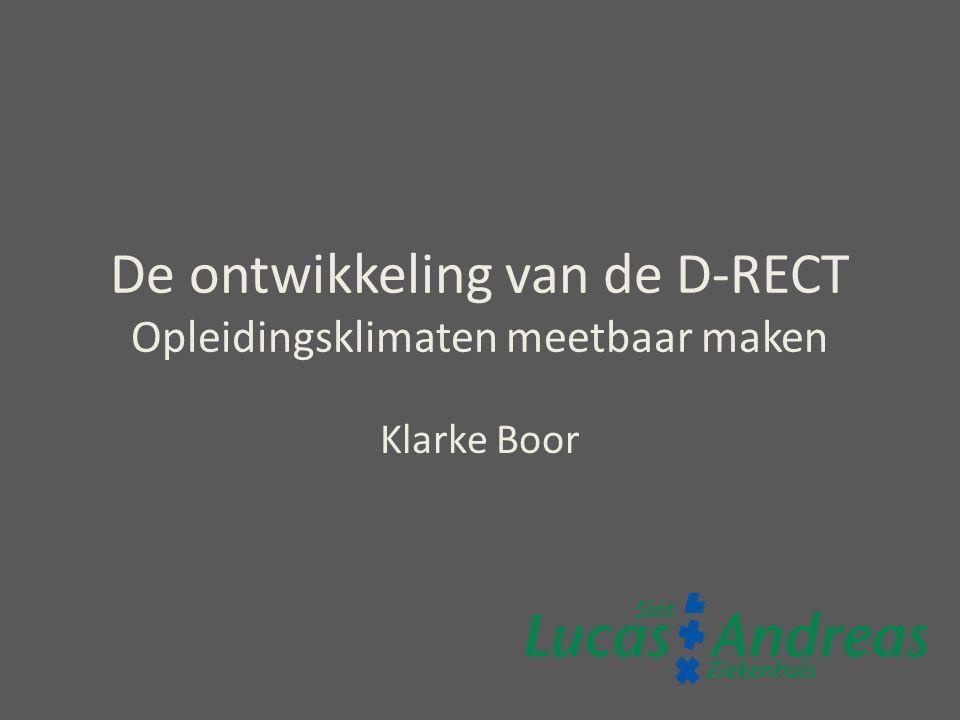 De ontwikkeling van de D-RECT Opleidingsklimaten meetbaar maken Klarke Boor