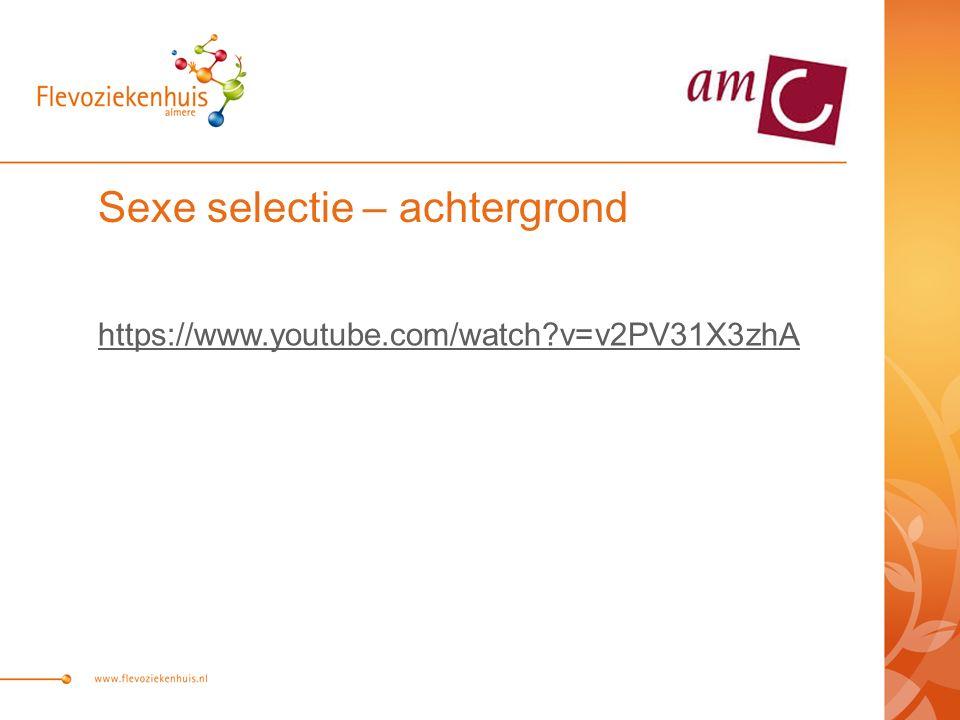 https://www.youtube.com/watch v=v2PV31X3zhA Sexe selectie – achtergrond