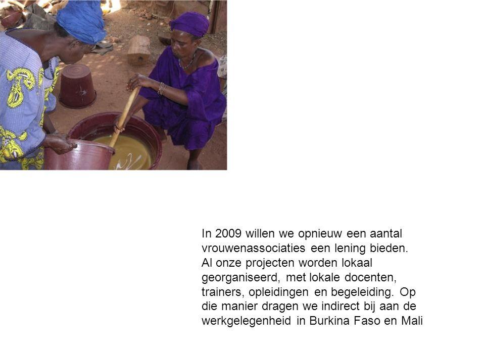In 2009 willen we opnieuw een aantal vrouwenassociaties een lening bieden.