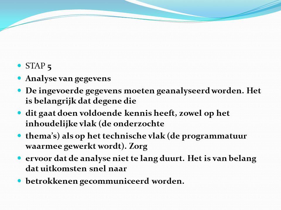 STAP 5 Analyse van gegevens De ingevoerde gegevens moeten geanalyseerd worden.