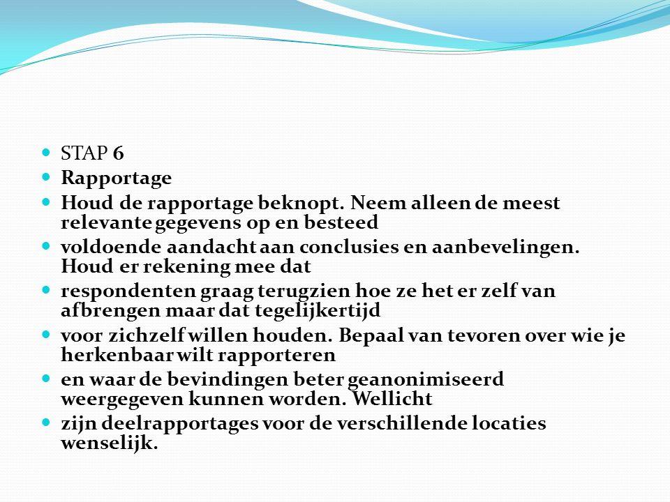 STAP 6 Rapportage Houd de rapportage beknopt.