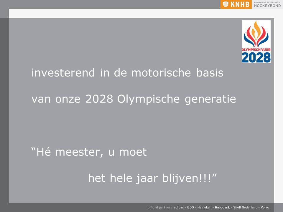 investerend in de motorische basis van onze 2028 Olympische generatie Hé meester, u moet het hele jaar blijven!!!