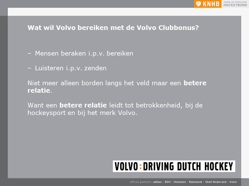 Wat wil Volvo bereiken met de Volvo Clubbonus. –Mensen beraken i.p.v.