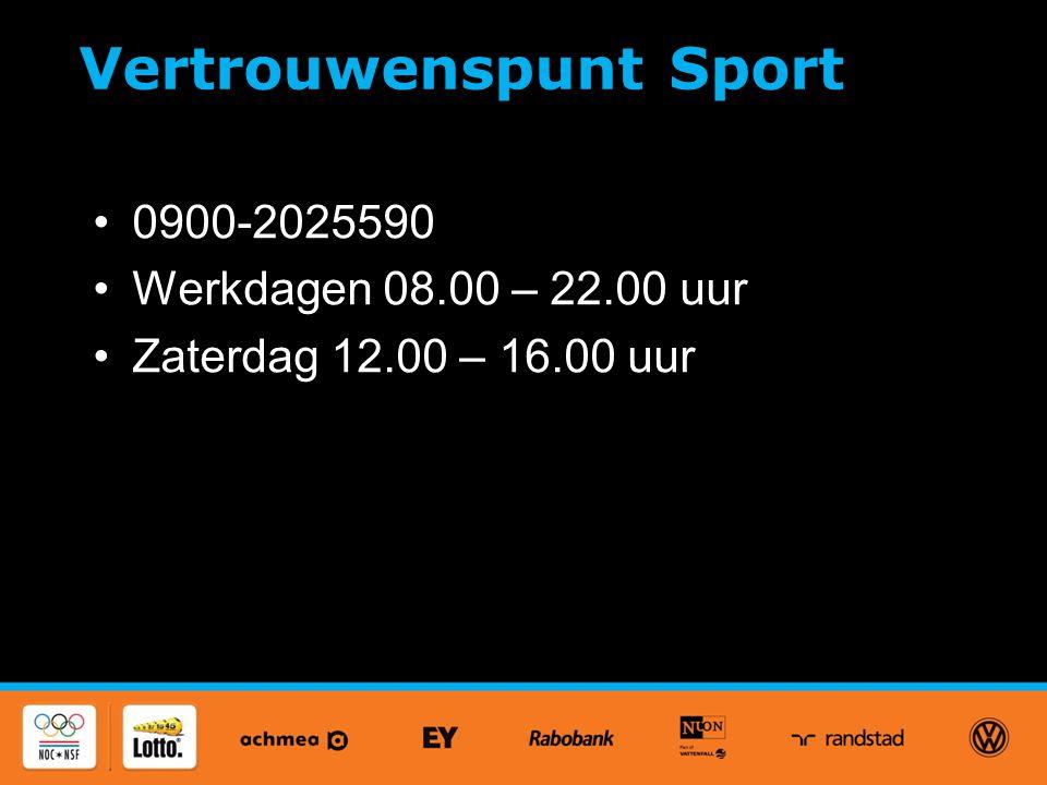 Vertrouwenspunt Sport 0900-2025590 Werkdagen 08.00 – 22.00 uur Zaterdag 12.00 – 16.00 uur