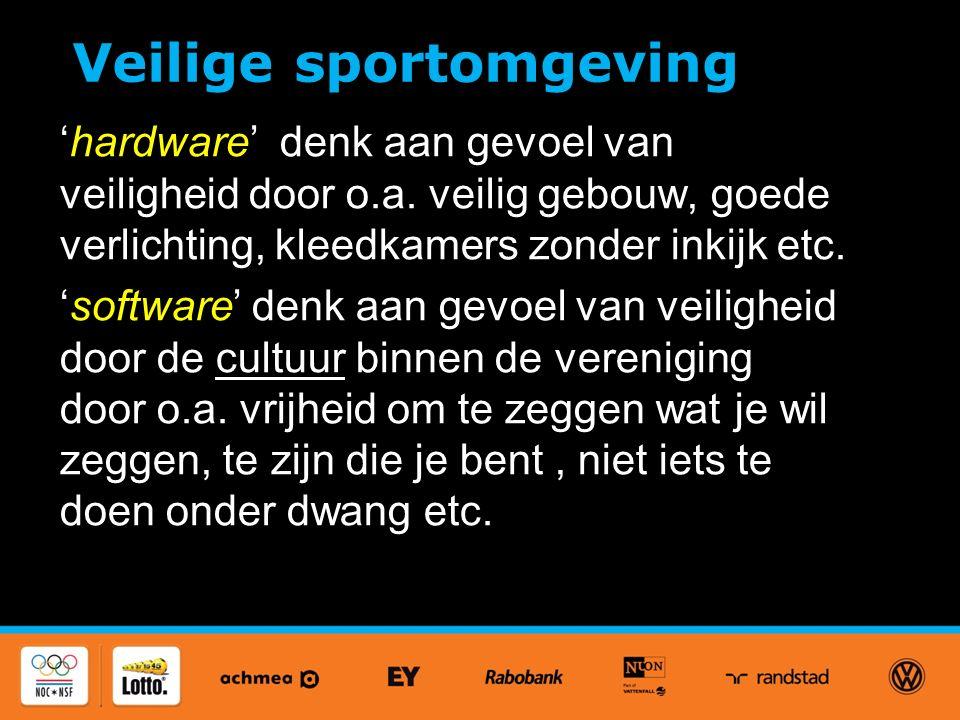 Veilige sportomgeving 'hardware' denk aan gevoel van veiligheid door o.a.
