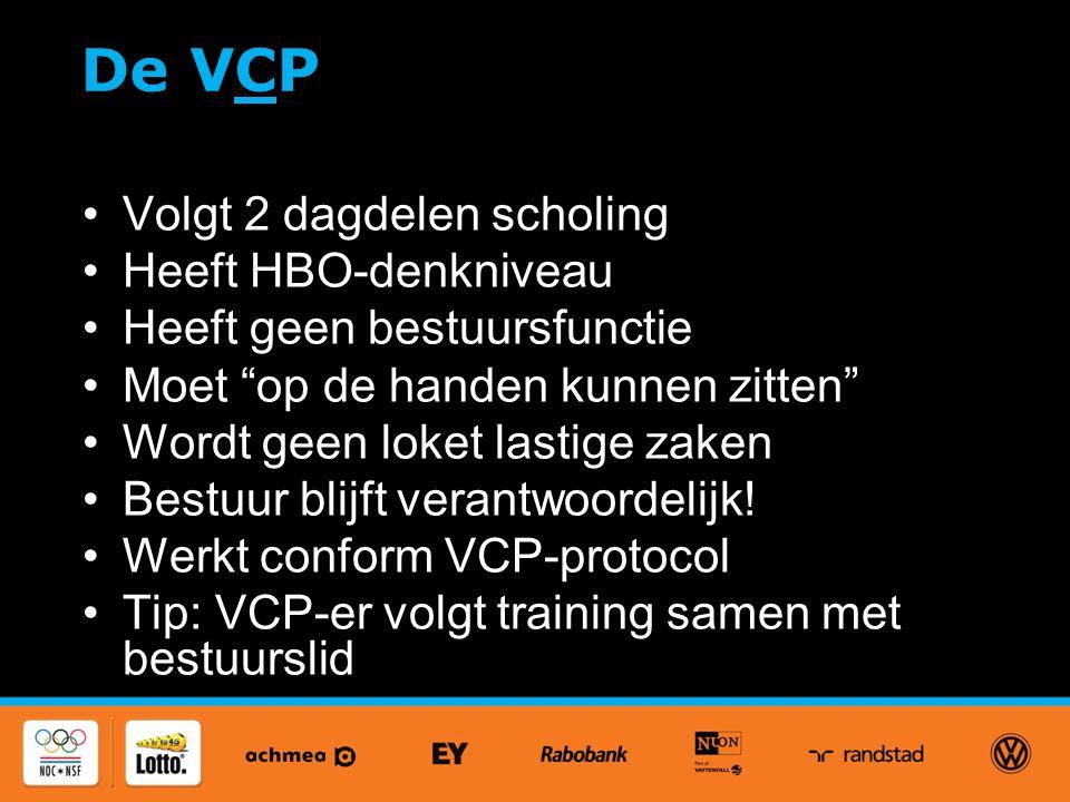 De VCP 2 dagdelen opleiding Volgt 2 dagdelen scholing Heeft HBO-denkniveau Heeft geen bestuursfunctie Moet op de handen kunnen zitten Wordt geen loket lastige zaken Bestuur blijft verantwoordelijk.
