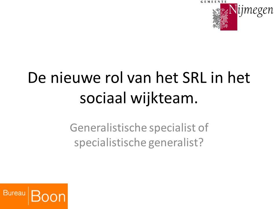 De nieuwe rol van het SRL in het sociaal wijkteam.