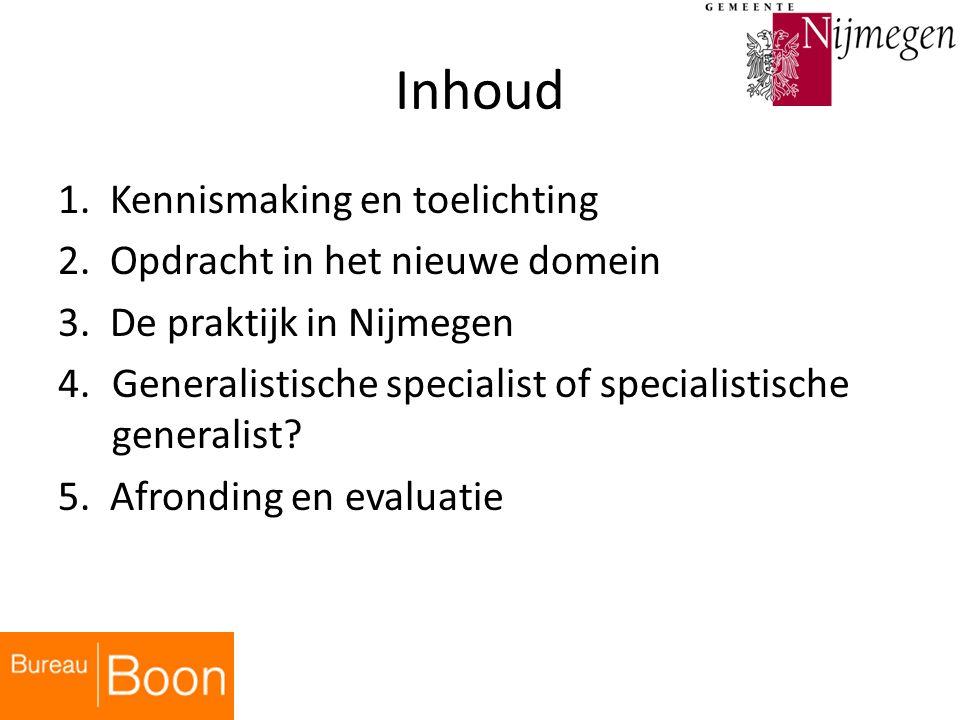 Inhoud 1.Kennismaking en toelichting 2. Opdracht in het nieuwe domein 3.